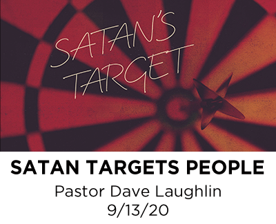 Satan Targets People - Pastor Dave Laughlin