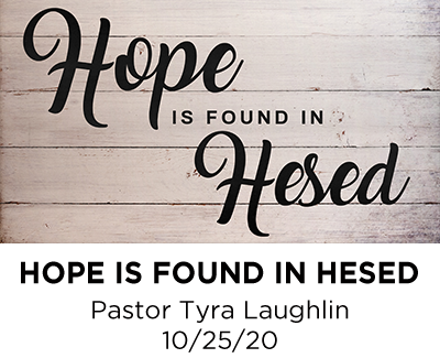 Hope is Found in Hesed  - Pastor Tyra Laughlin