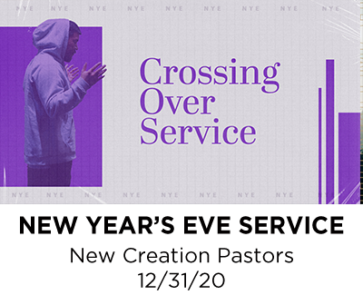 New Year's Eve Prayer Service - New Creation Pastors