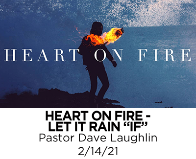 Heart on Fire: Let it rain if - Pastor Dave Laughlin