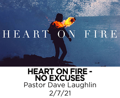 Heart on Fire: No Excuses - Pastor Dave Laughlin