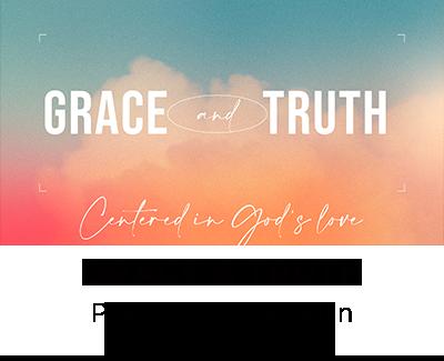 Grace & Truth - Pastor Tyra Laughlin