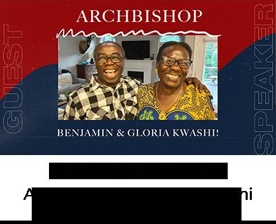 Guest Speaker - Archbishop Benjamin Kwashi